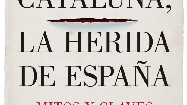 ep cubiertalibroignacio camacho cataluna la heridaespana